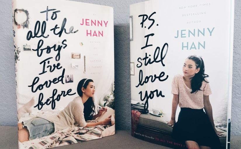 To All The Boys I've Loved Before // P.S. I Still Love You: Book Reviews